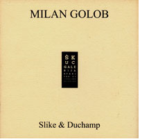Milan Golob: Paintings and Duchamp (1994). Reviews.